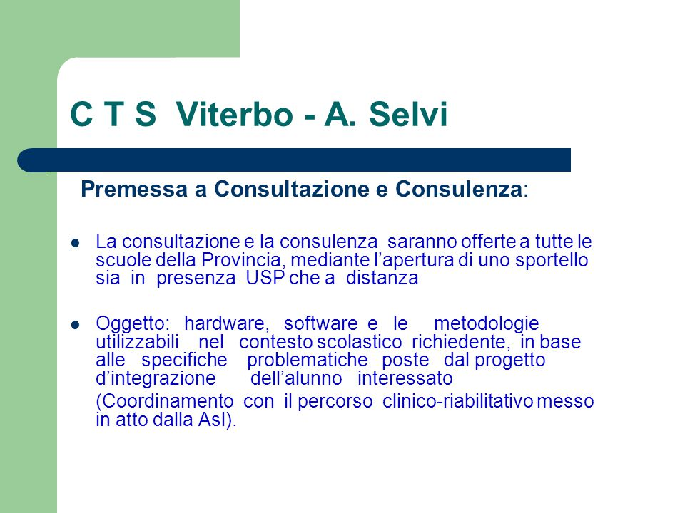 C T S Viterbo - A. Selvi Premessa a Consultazione e Consulenza: