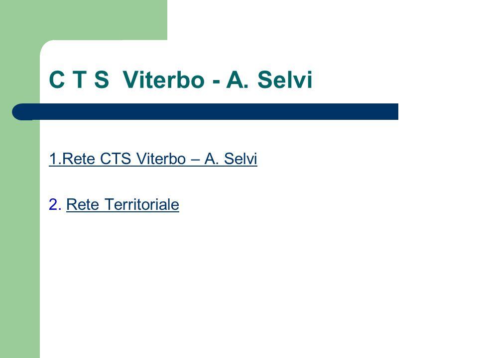 C T S Viterbo - A. Selvi 1.Rete CTS Viterbo – A. Selvi