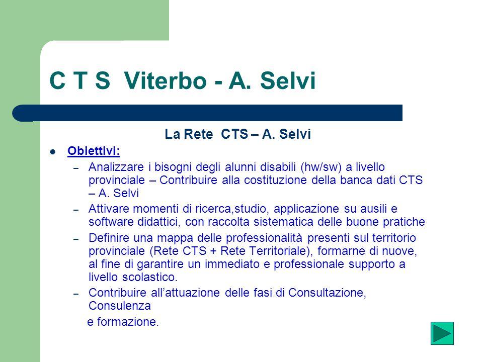 C T S Viterbo - A. Selvi La Rete CTS – A. Selvi Obiettivi: