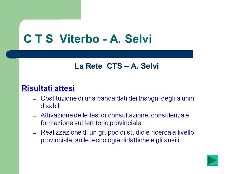 C T S Viterbo - A. Selvi La Rete CTS – A. Selvi Risultati attesi