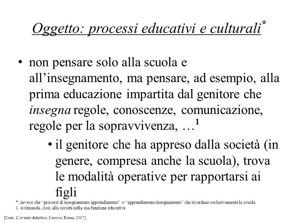 Oggetto: processi educativi e culturali*