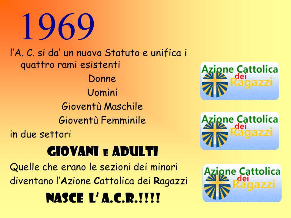 1969 GIOVANI e ADULTI Nasce l' a.c.r.!!!!