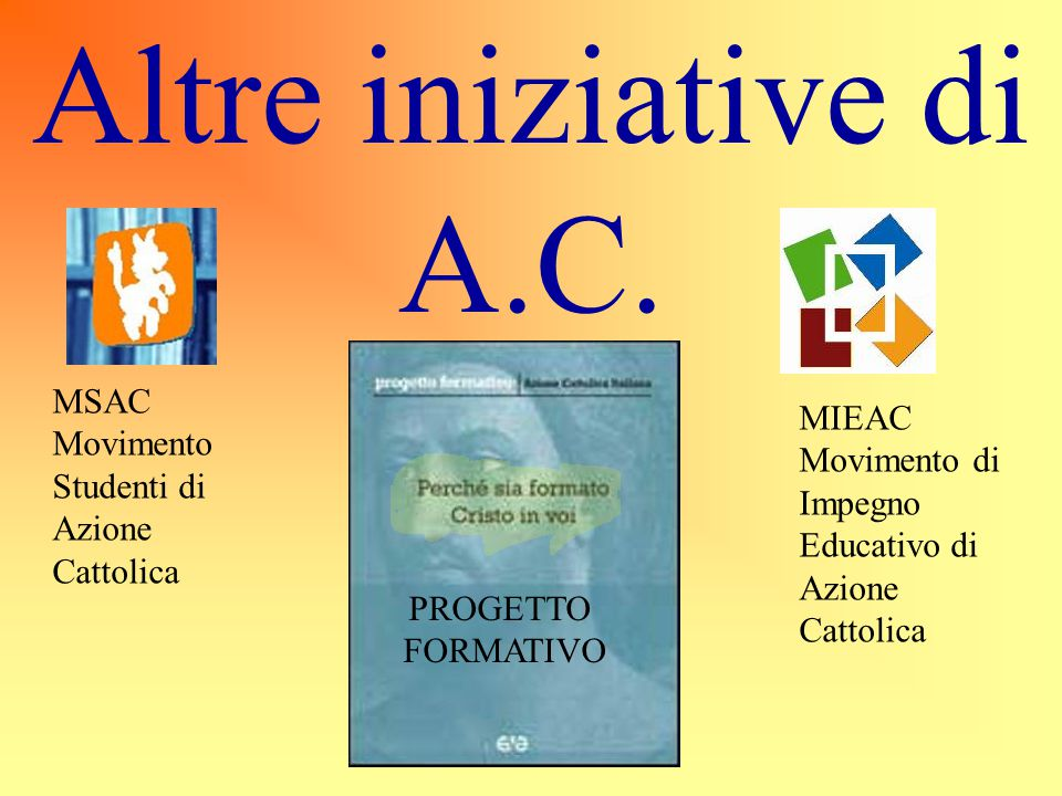 Altre iniziative di A.C. MSAC MIEAC Movimento Movimento di Studenti di
