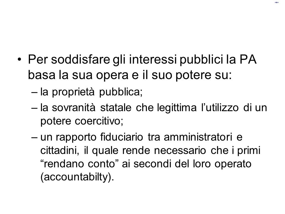 Per soddisfare gli interessi pubblici la PA basa la sua opera e il suo potere su: