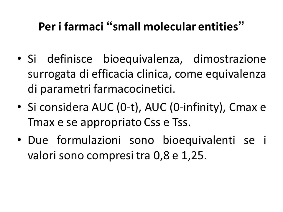 Per i farmaci small molecular entities