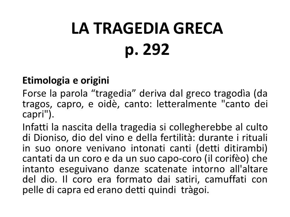 LA TRAGEDIA GRECA p. 292 Etimologia e origini
