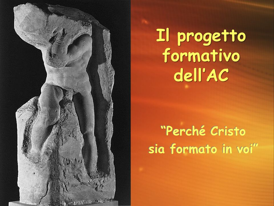 Il progetto formativo dell'AC Perché Cristo sia formato in voi
