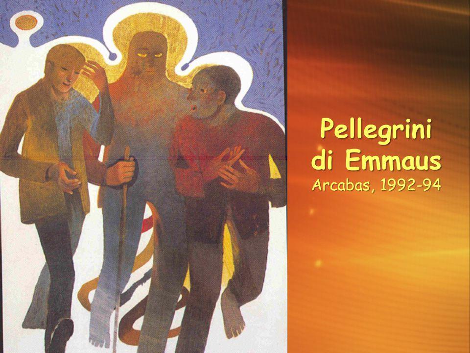 Pellegrini di Emmaus Arcabas, 1992-94 3