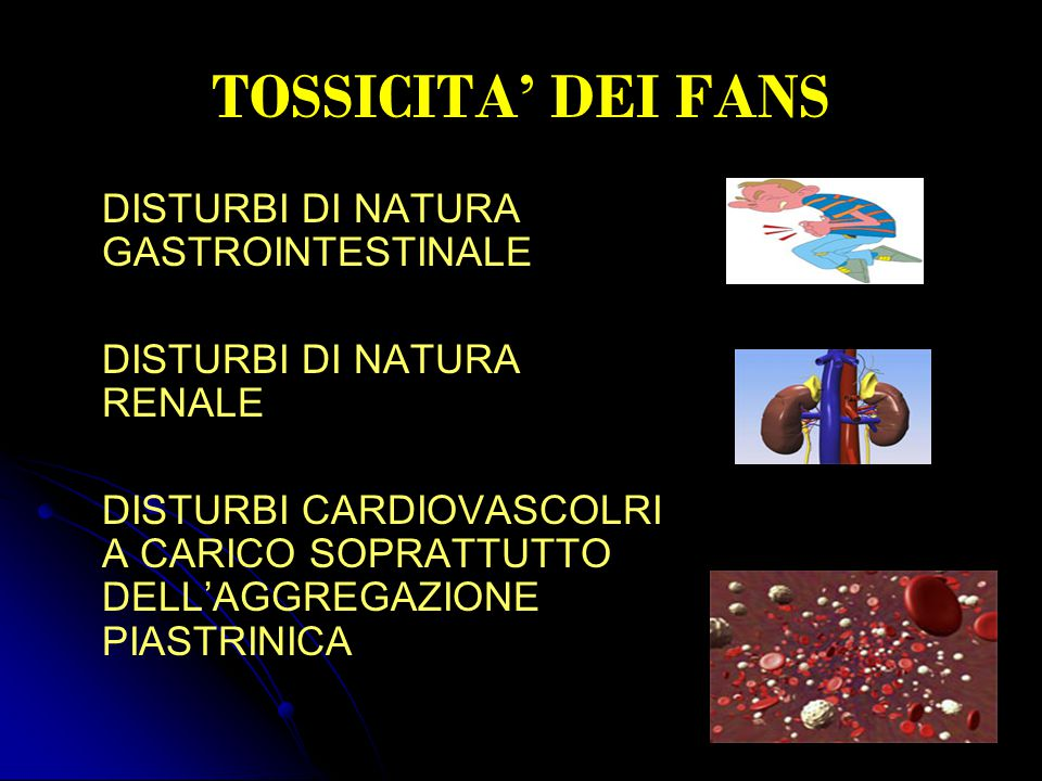 TOSSICITA' DEI FANS DISTURBI DI NATURA GASTROINTESTINALE