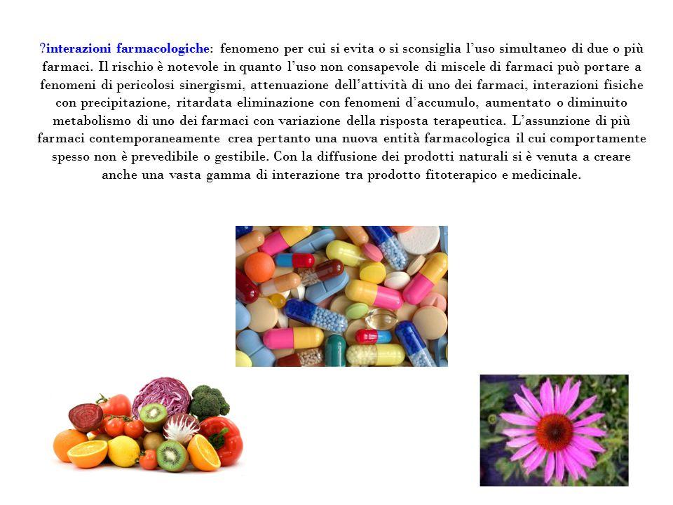 interazioni farmacologiche: fenomeno per cui si evita o si sconsiglia l'uso simultaneo di due o più farmaci.