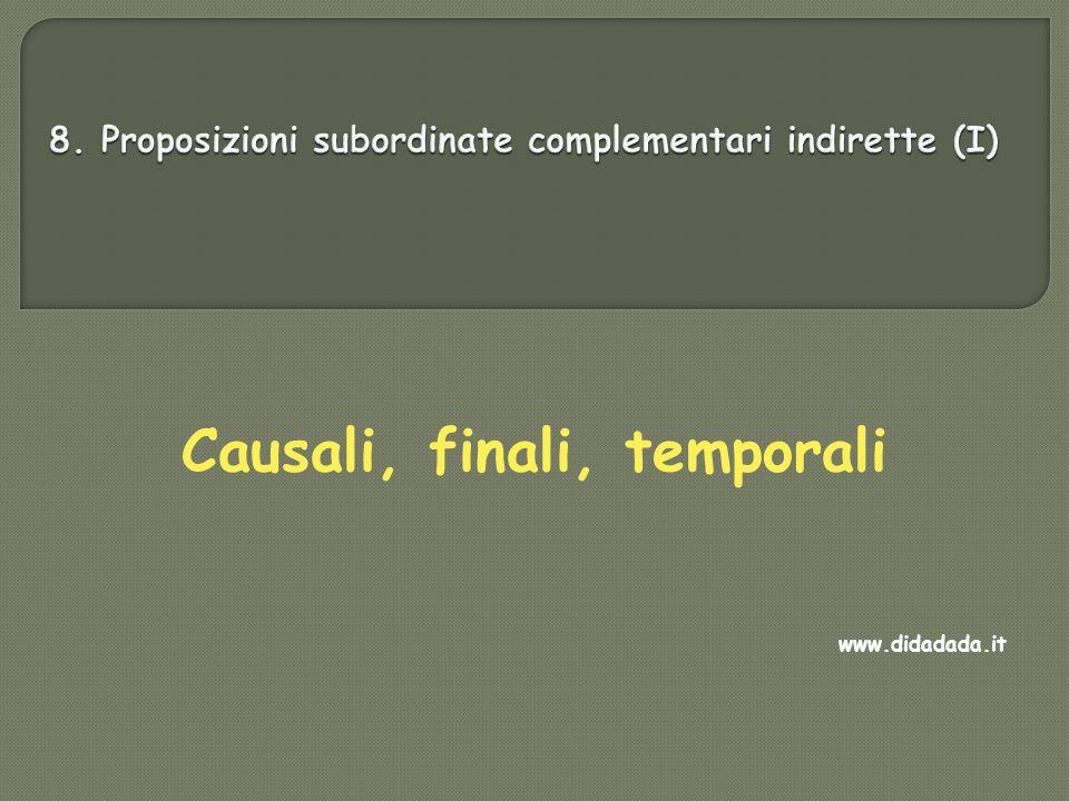 8. Proposizioni subordinate complementari indirette (I)