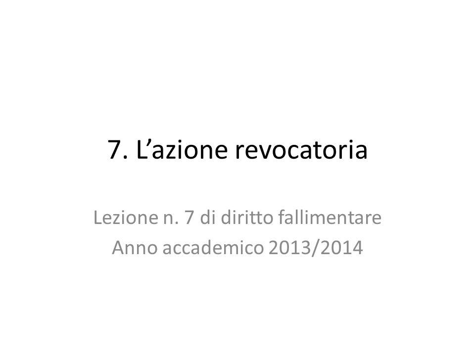 Lezione n. 7 di diritto fallimentare Anno accademico 2013/2014