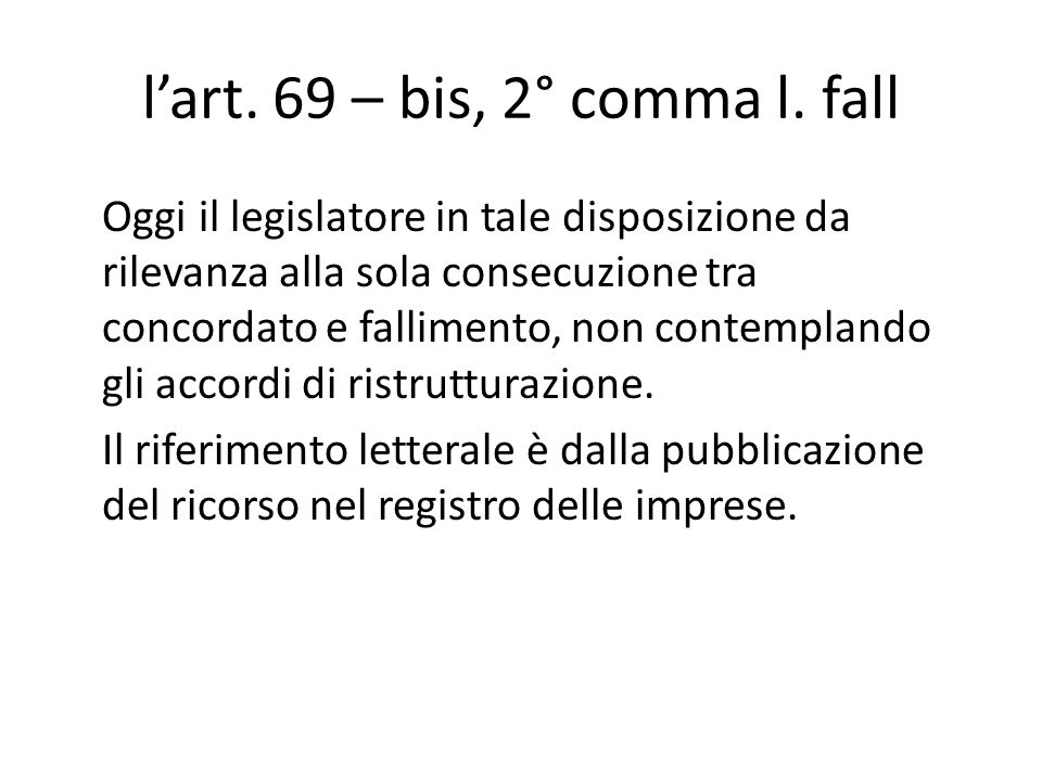l'art. 69 – bis, 2° comma l. fall