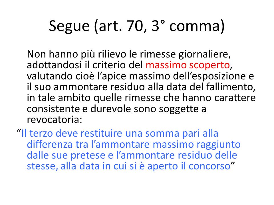 Segue (art. 70, 3° comma)