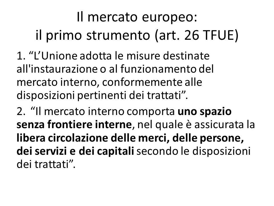 Il mercato europeo: il primo strumento (art. 26 TFUE)