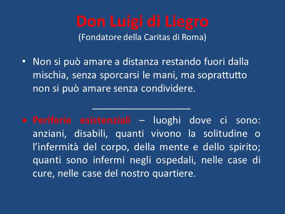 Don Luigi di Liegro (Fondatore della Caritas di Roma)