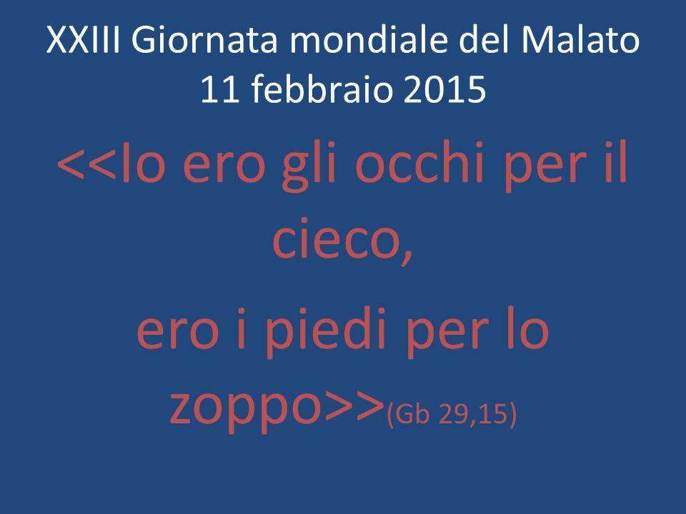 XXIII Giornata mondiale del Malato 11 febbraio 2015