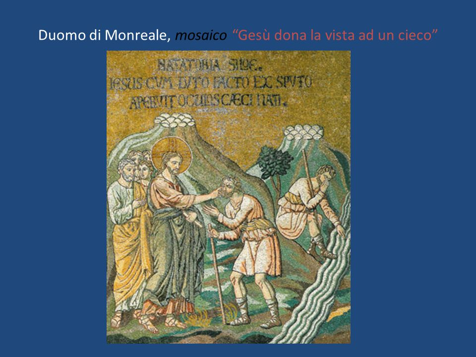 Duomo di Monreale, mosaico Gesù dona la vista ad un cieco