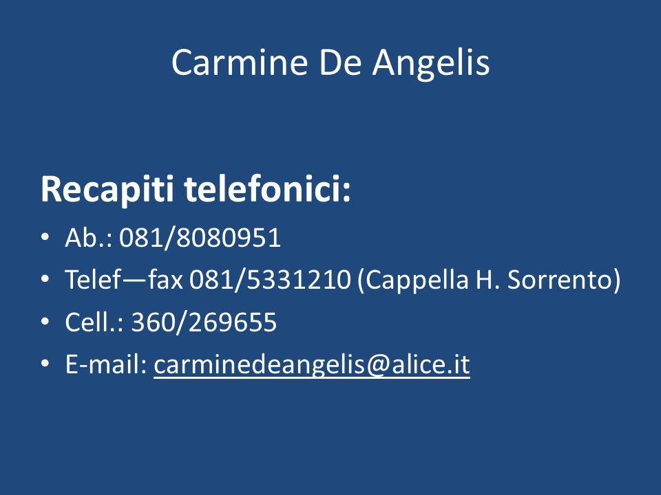 Carmine De Angelis Recapiti telefonici: Ab.: 081/8080951