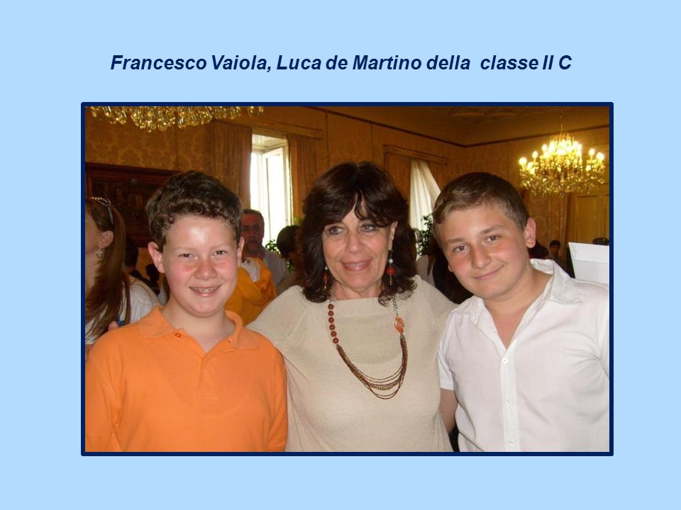 Francesco Vaiola, Luca de Martino della classe II C