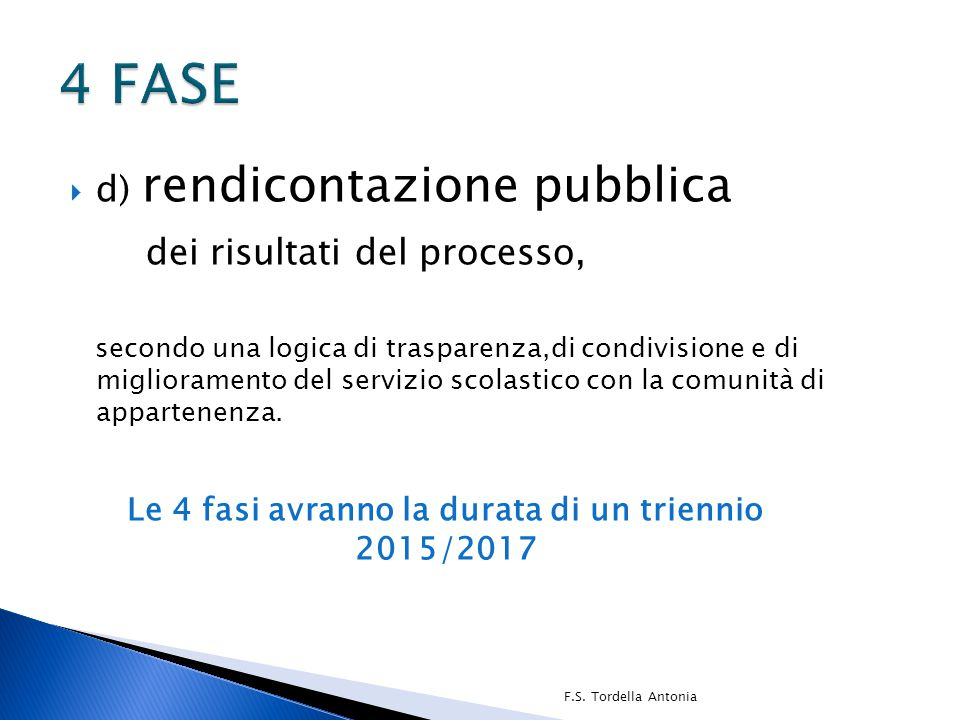 4 FASE dei risultati del processo, d) rendicontazione pubblica