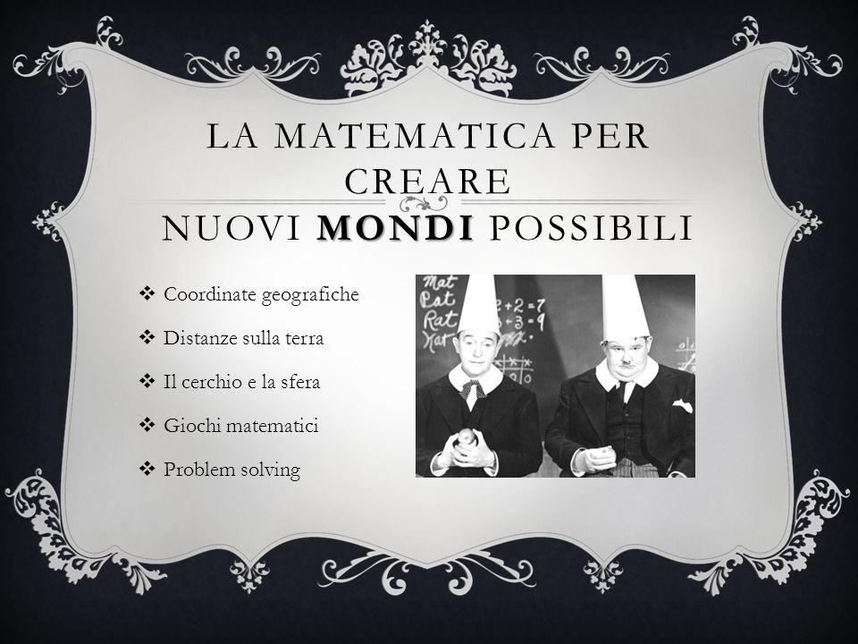 La Matematica per creare nuovi mondi possibili