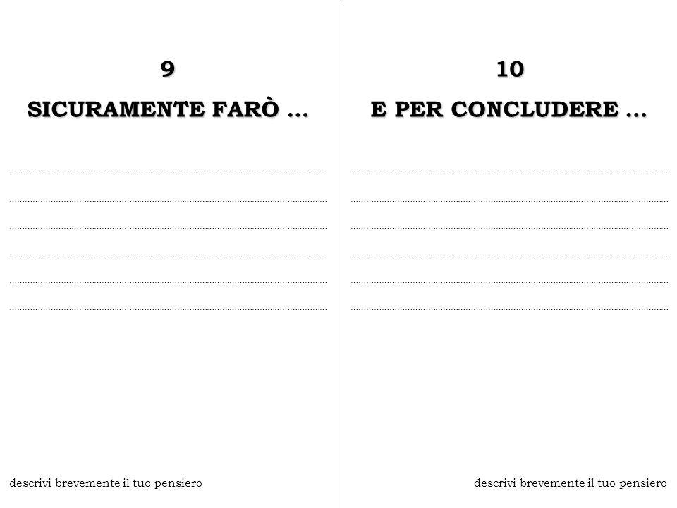 9 SICURAMENTE FARÒ … 10 E PER CONCLUDERE …