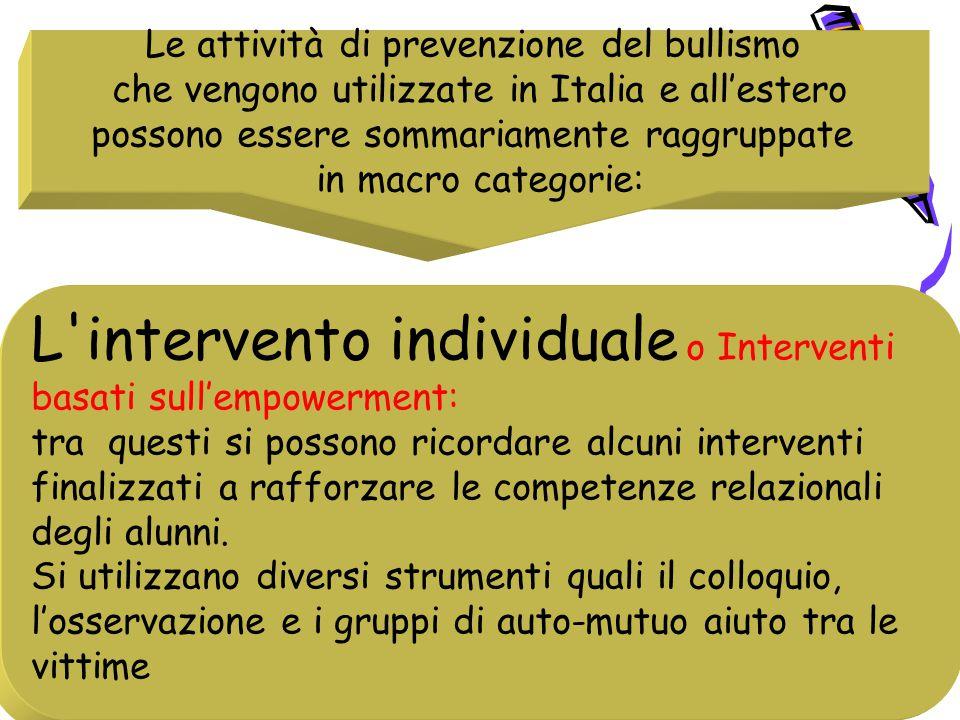 L intervento individuale o Interventi Approccio curricolare: