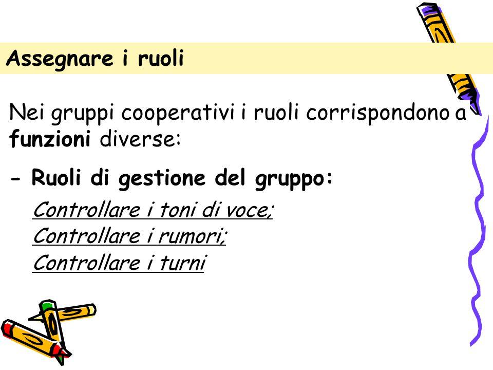 Nei gruppi cooperativi i ruoli corrispondono a funzioni diverse: