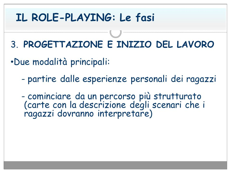 IL ROLE-PLAYING: Le fasi