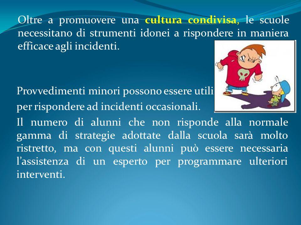 Oltre a promuovere una cultura condivisa, le scuole necessitano di strumenti idonei a rispondere in maniera efficace agli incidenti.