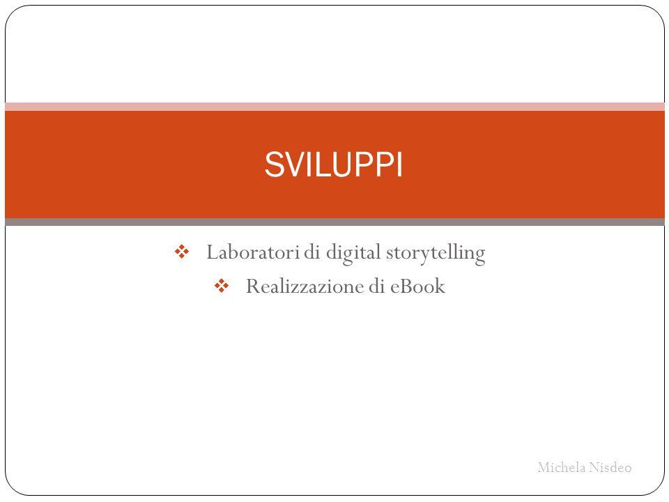 Laboratori di digital storytelling Realizzazione di eBook