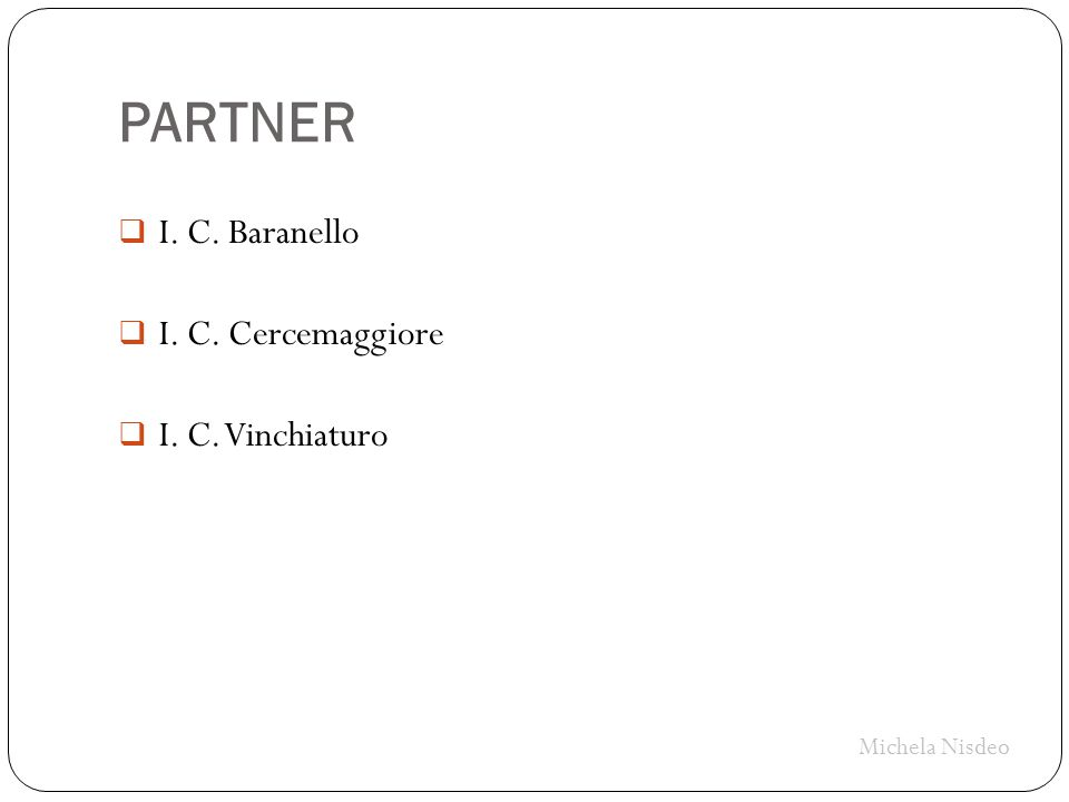 PARTNER I. C. Baranello I. C. Cercemaggiore I. C. Vinchiaturo