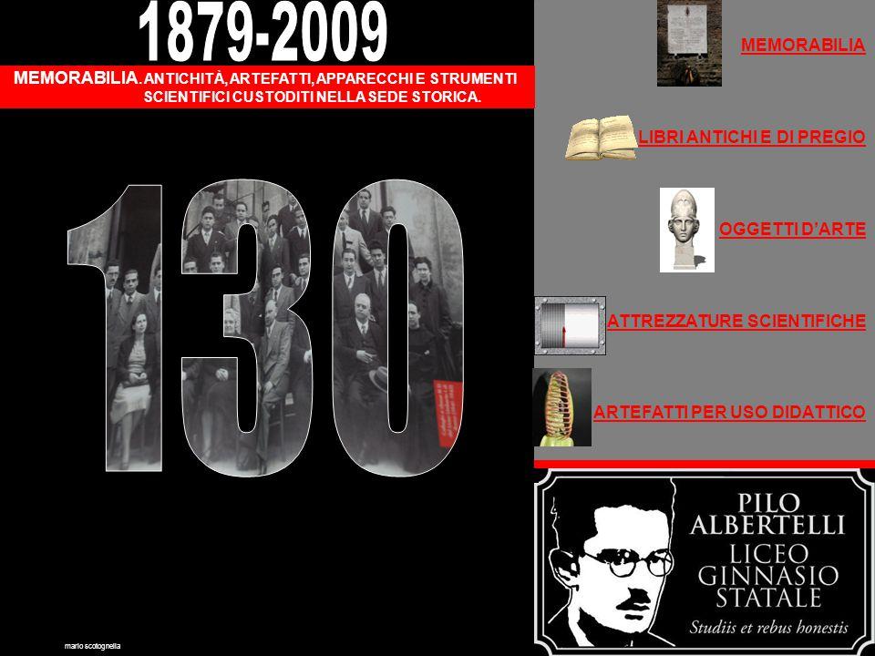 1879-2009 MEMORABILIA. LIBRI ANTICHI E DI PREGIO. OGGETTI D'ARTE. ATTREZZATURE SCIENTIFICHE. ARTEFATTI PER USO DIDATTICO.