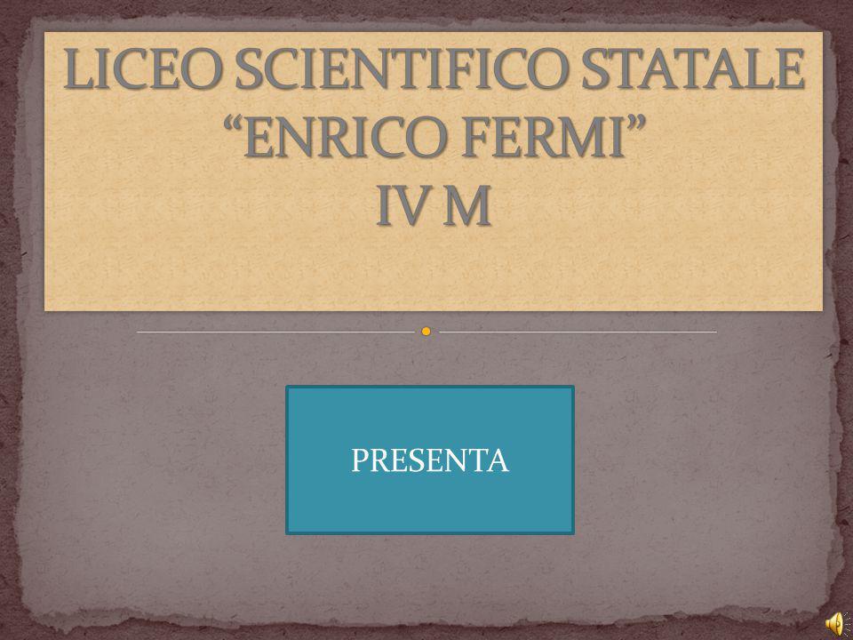 LICEO SCIENTIFICO STATALE ENRICO FERMI IV M