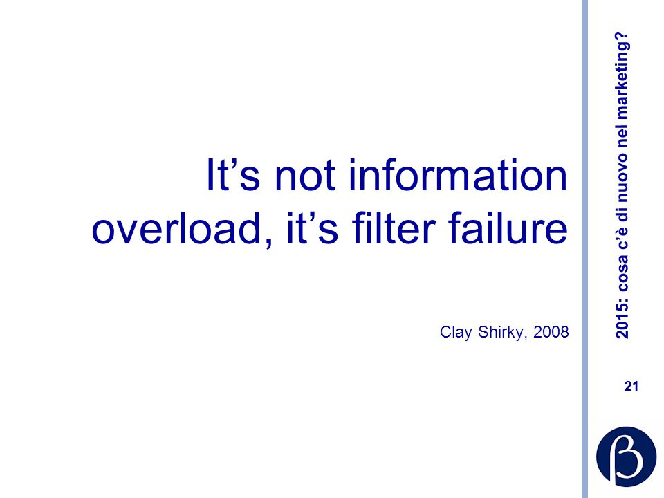It's not information overload, it's filter failure
