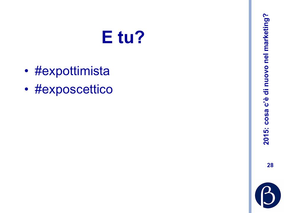 E tu #expottimista #exposcettico