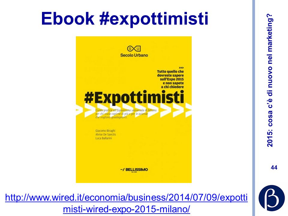 Ebook #expottimisti http://www.wired.it/economia/business/2014/07/09/expottimisti-wired-expo-2015-milano/