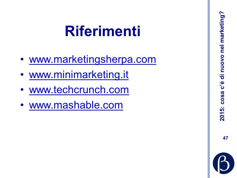 Riferimenti www.marketingsherpa.com www.minimarketing.it