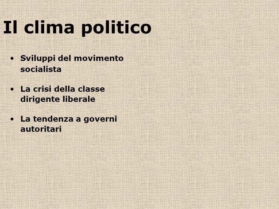 Il clima politico Sviluppi del movimento socialista