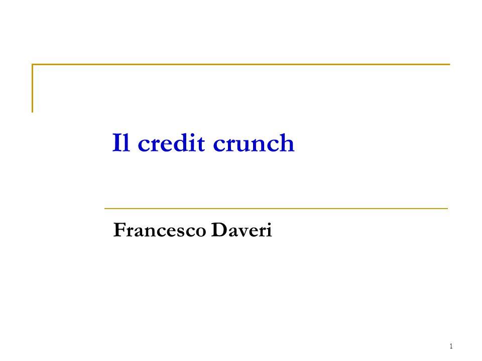 Il credit crunch Francesco Daveri