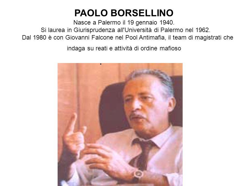PAOLO BORSELLINO . Nasce a Palermo il 19 gennaio 1940.