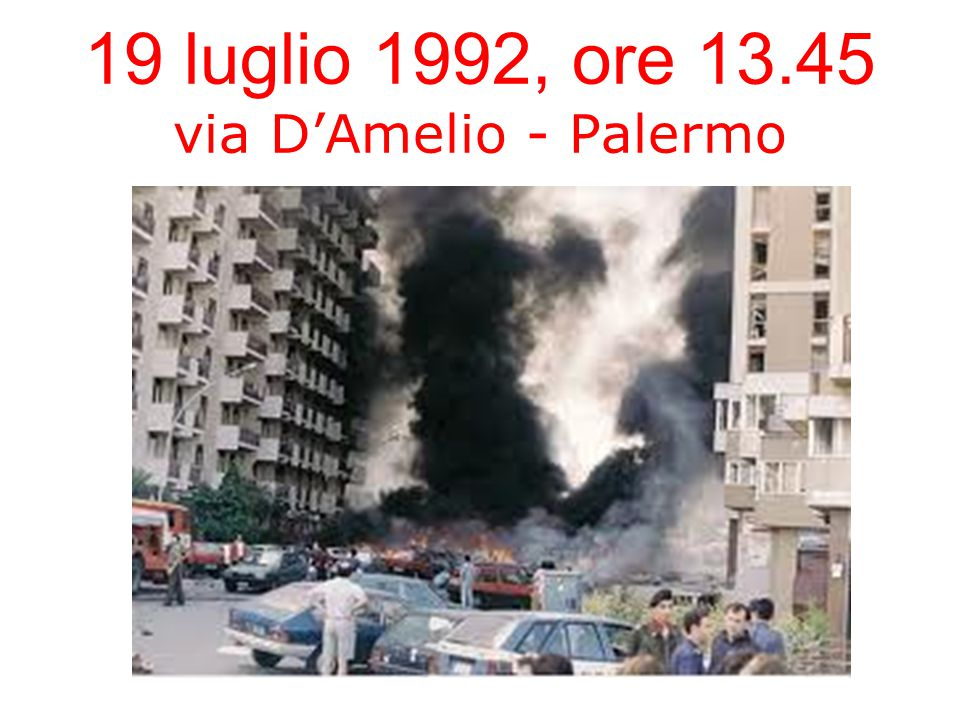 19 luglio 1992, ore 13.45 via D'Amelio - Palermo