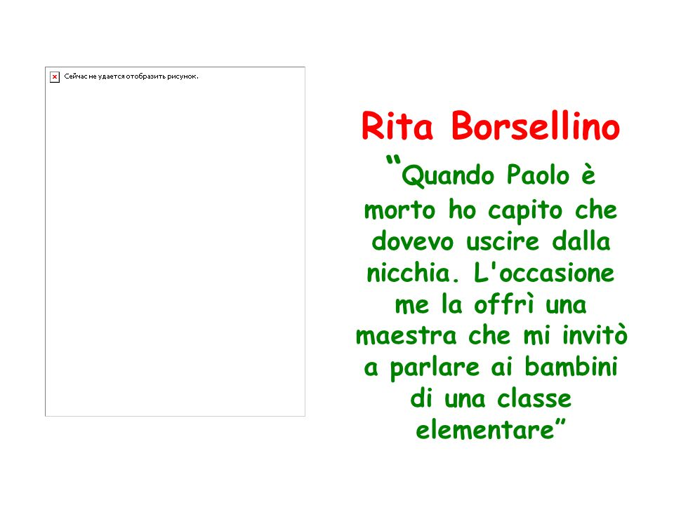 Rita Borsellino Quando Paolo è morto ho capito che dovevo uscire dalla nicchia.