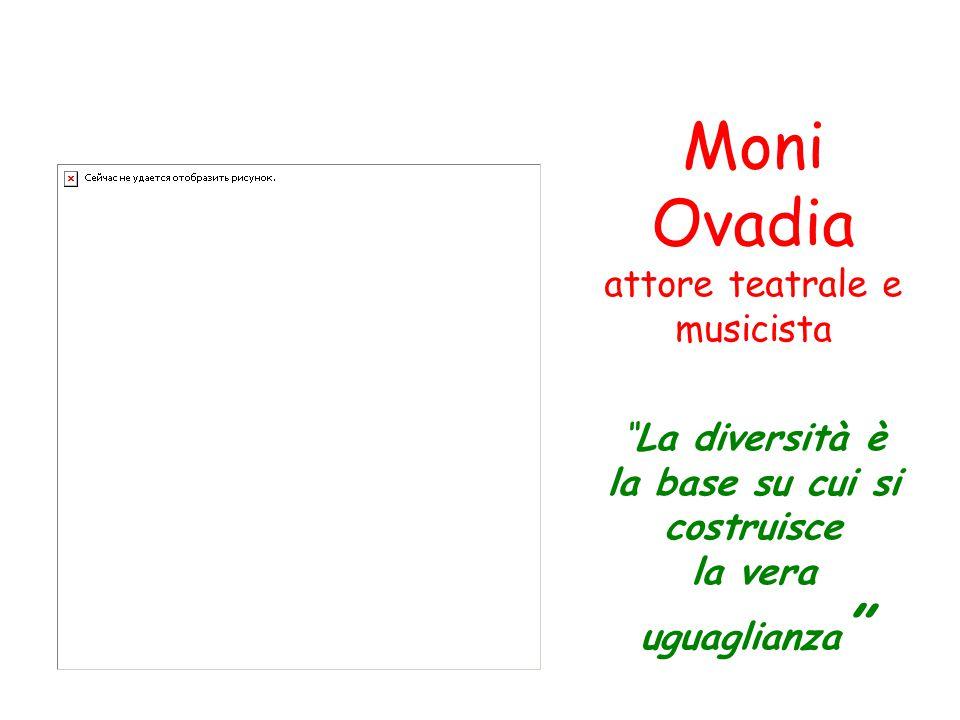 Moni Ovadia attore teatrale e musicista La diversità è la base su cui si costruisce la vera uguaglianza