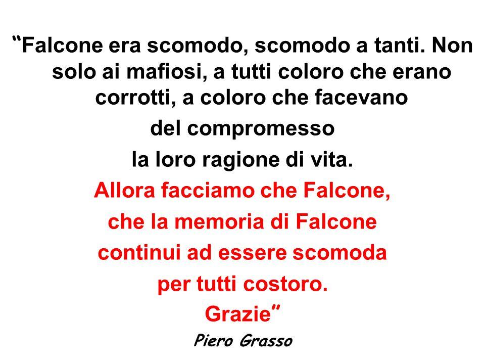Allora facciamo che Falcone, che la memoria di Falcone