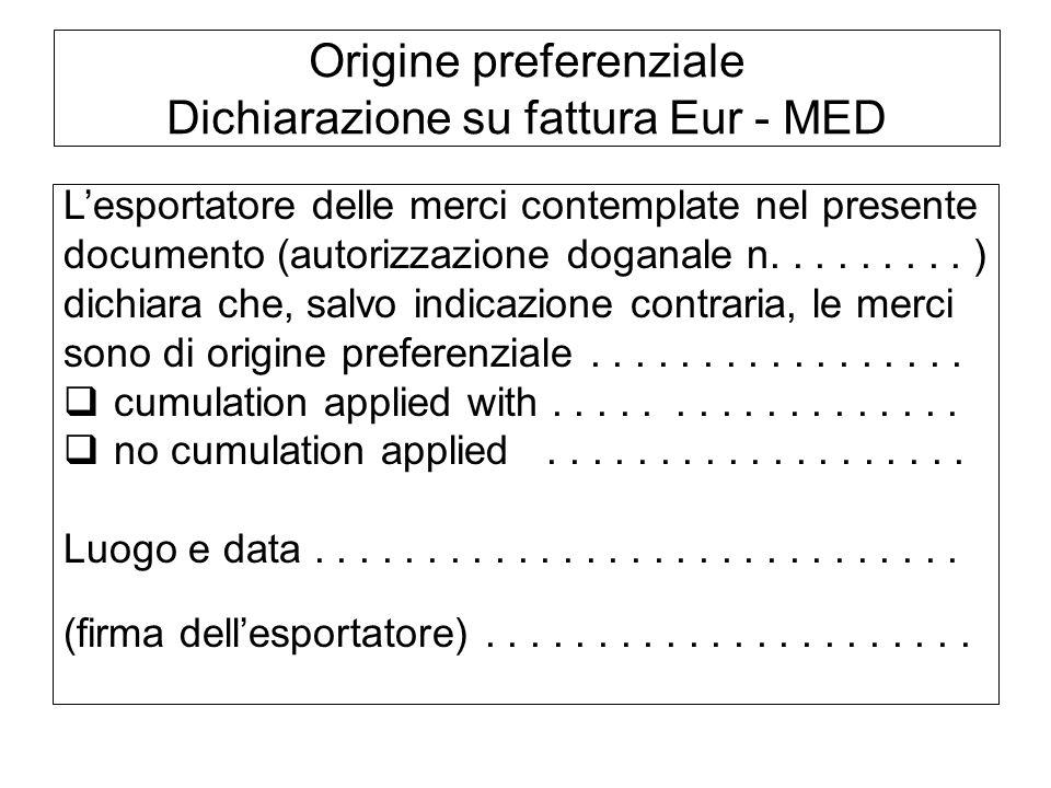 Origine preferenziale Dichiarazione su fattura Eur - MED