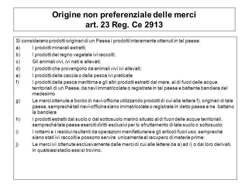 Origine non preferenziale delle merci art. 23 Reg. Ce 2913