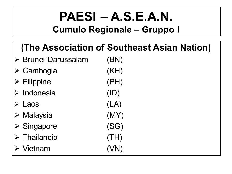 PAESI – A.S.E.A.N. Cumulo Regionale – Gruppo I