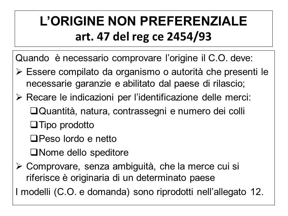 L'ORIGINE NON PREFERENZIALE art. 47 del reg ce 2454/93